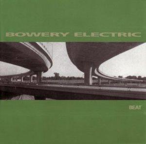 Bowery Electric - Beat