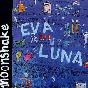 """Moonshake - """"Eva Luna"""""""