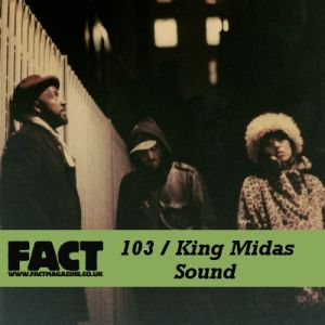 King Midas Sound - FACT Mix 103