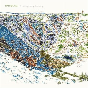 Tim Hecker - An Imaginary Country