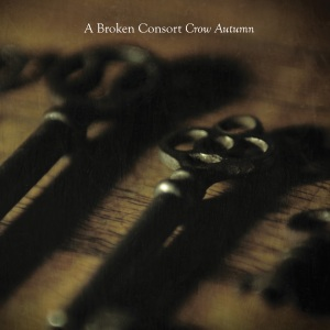 A Broken Consort - Crow Autumn