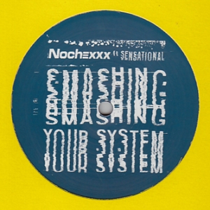 Nochexxx - Smashing Your System