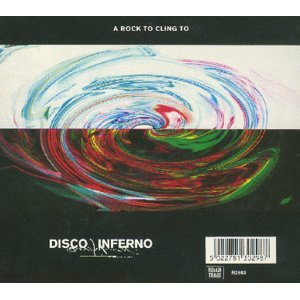 Disco Inferno - A Rock to Cling to