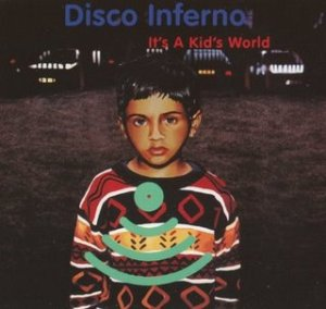 Disco Inferno - It's a Kid's World