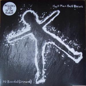 Half Man Half Biscuit - 90 Bisodol (Crimond)