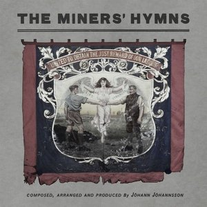 Johann Johannsson - The Miners' Hymns