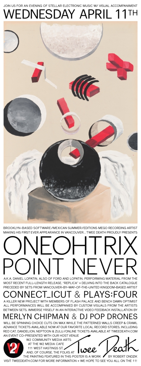 Oneohtrix Point Never, Vancouver April 11