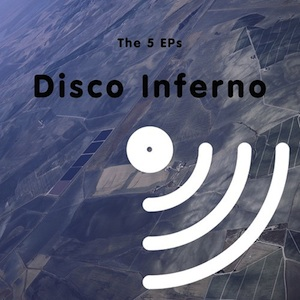 Disco Inferno - The 5 EPs v3