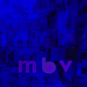 My Bloody Valentine - mbv 300