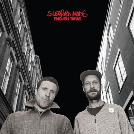 Sleaford Mods — English Tapas 500